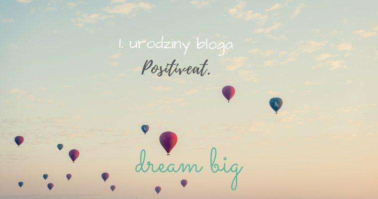Pierwsze urodziny bloga Positiveat