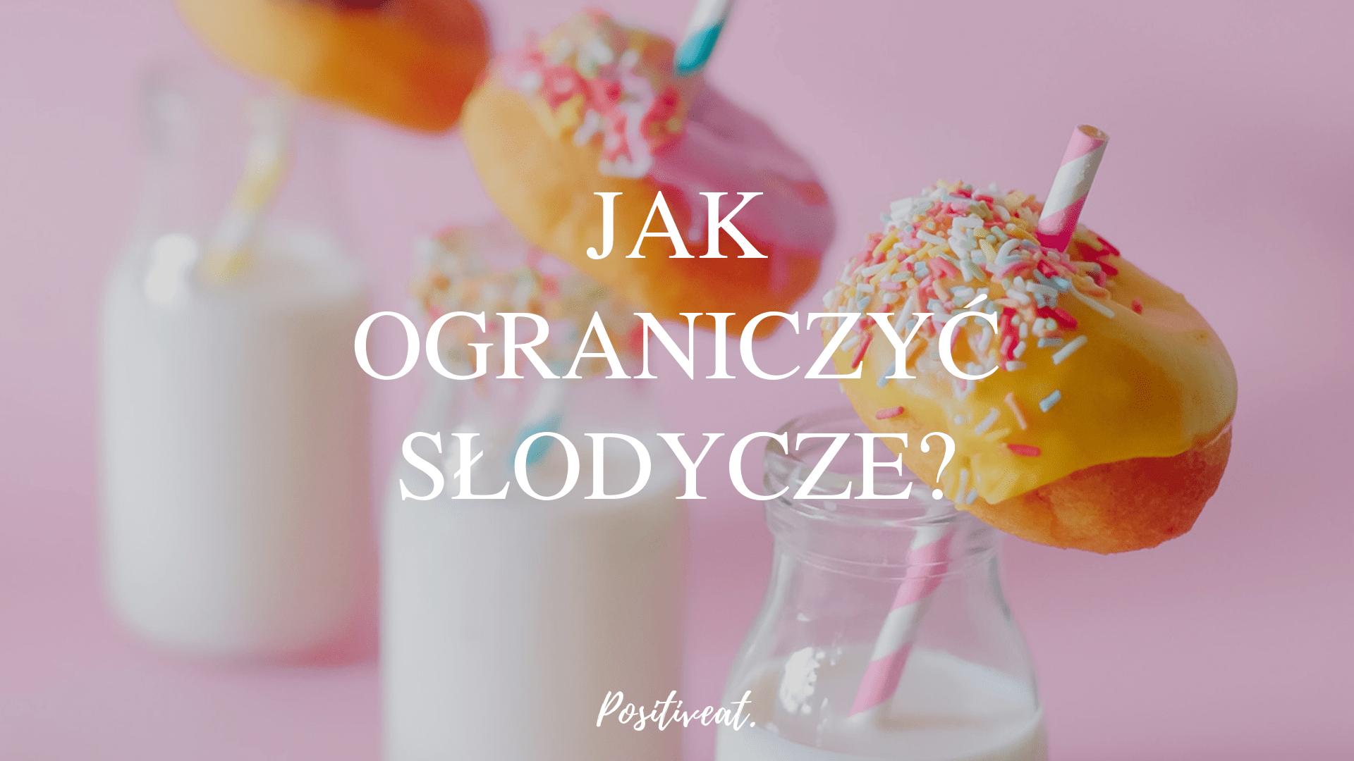 Jak pozbyć się ochoty na słodycze?